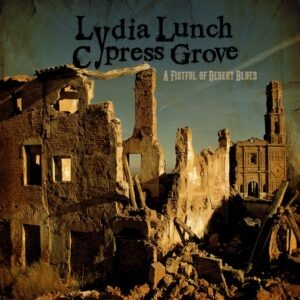Lydia Lunch to release 'A Fistful of Desert Blues'…