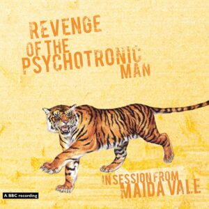 Revenge of the Psychotronic Man: In Session From Maida Vale – EP review