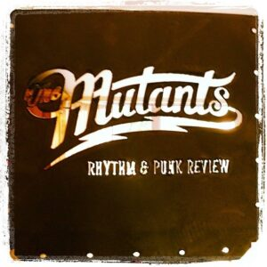 The Mutants: Rhythm and Punk Review – album review