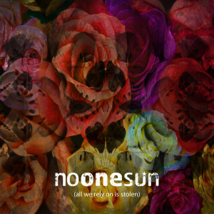 No One Sun: All We Rely On Is Stolen – album review