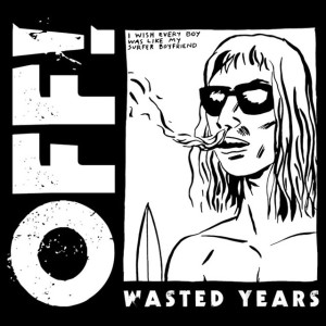OFF!: Wasted Years – album review (also check out tour dates in October)