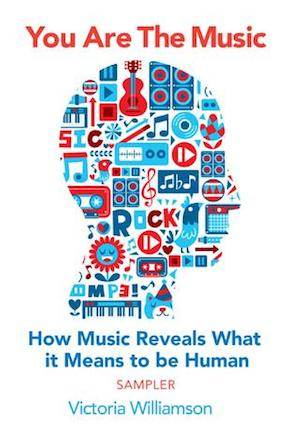 Williamson – You Are the Music: How Music Reveals What it Means to be Human