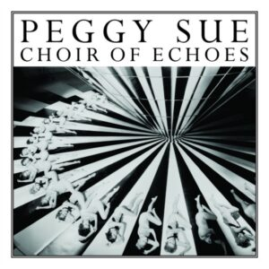 Peggy Sue Choir of Echoes album cover