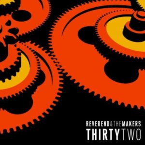 Reverend And The Makers: Thirty Two – album review