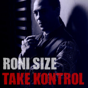 Roni Size: Taking Kontrol (deluxe edition) – album review