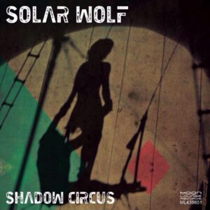 Solar Wolf: Shadow Circus – album review
