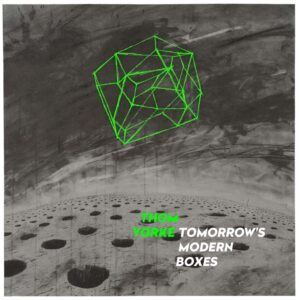 Thom Yorke: Tomorrow's Modern Boxes – album review