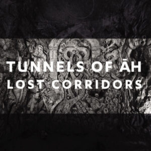 Tunnels Of Ah: Lost Corridors – album review