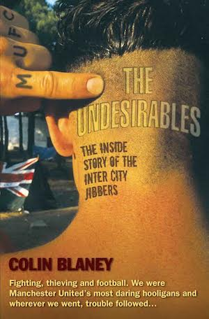 Louder Than War Interview: Colin Blaney, author of novels The Undesirables (soon to be released) and Grafters (which is about to be made into a film.)