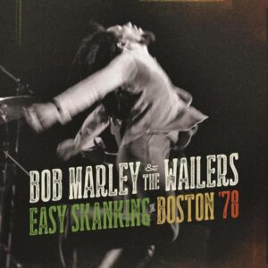 Bob Marley and The Wailers: Easy Skankin' In Boston '78 – album review