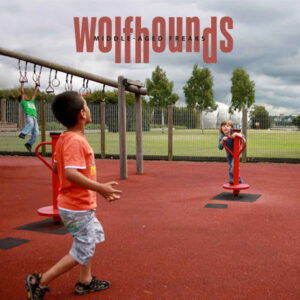 Wolfhounds: Middle Aged Freaks – album review