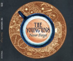 The Young'Uns: Never Forget – album review